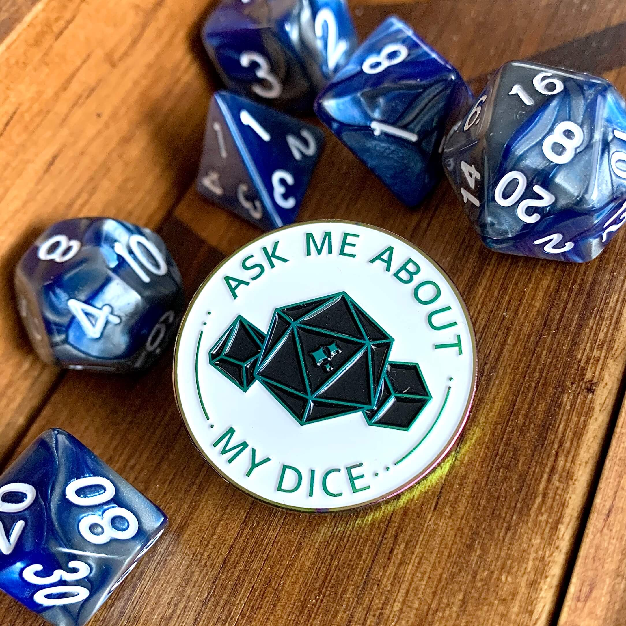Ask me about my dice