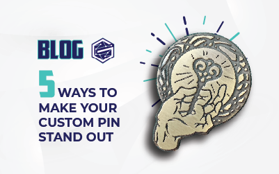 5 Ways to Make Your Custom Pin Stand Out